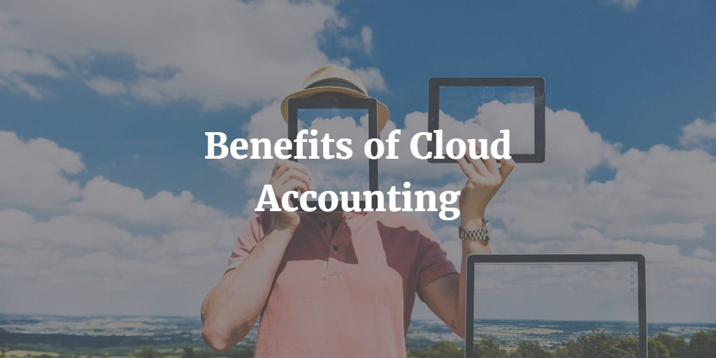 Benefits of Cloud Accounting - Xero Accountants and Bookkeepers