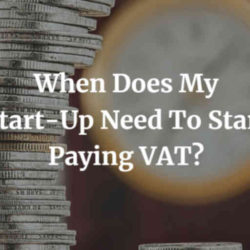 When Does My Start-Up Need To Start Paying VAT