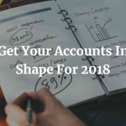 Get Your Accounts In Shape For 2018