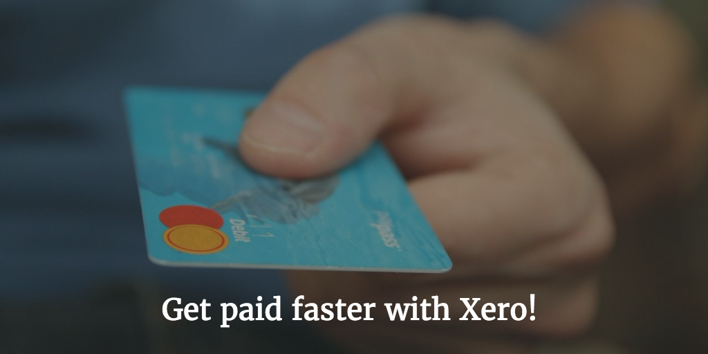 Use A Xero Accountant To Get Paid Faster